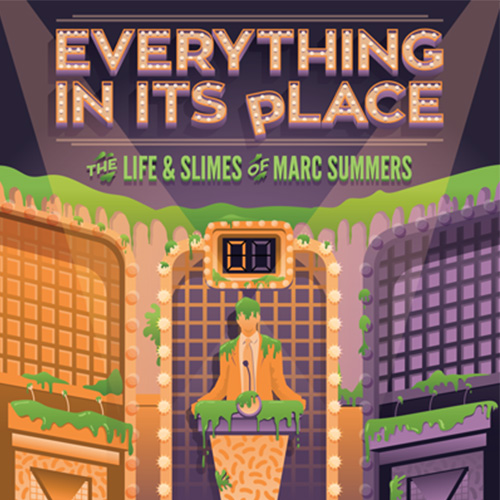 Everything In It's Place: The Life and Slimes of Marc Summers